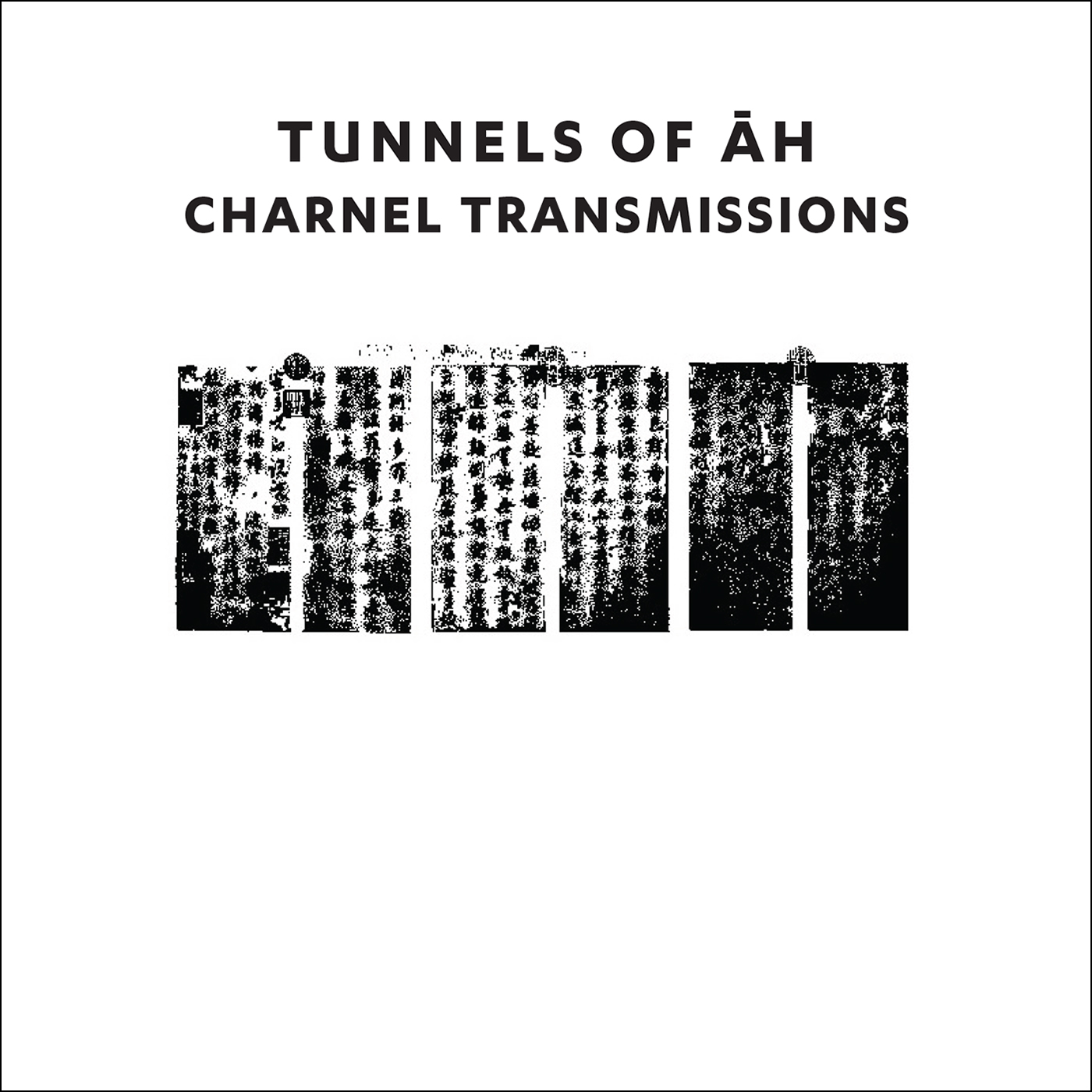 TUNNELS OF AH - Charnel Transmissions - Lo res album cover for web