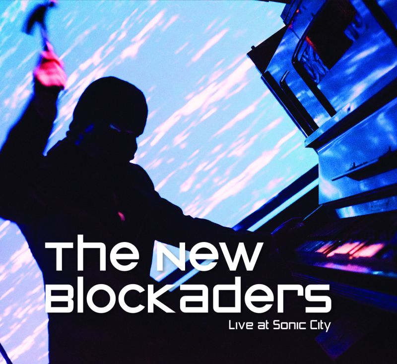 THE NEW BLOCKADERS Live At Sonic City - Lo res album cover for web